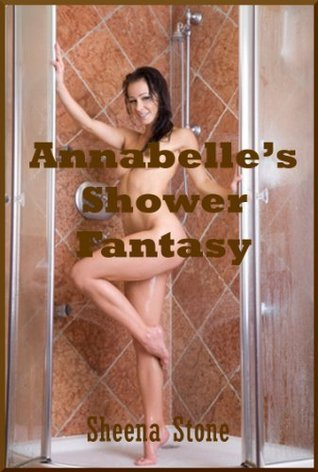 Annabelles Shower Fantasy (The Sex Circus Chronicles, #15) Sheena Stone