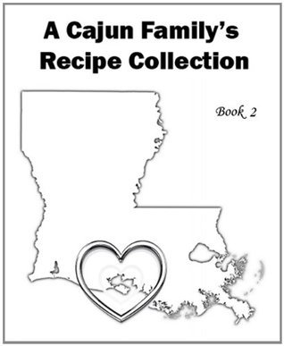 1,110 Recipes - Book 2 - A Cajun Familys Recipe Collection Merlin Bodin