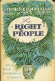 The Right People: The Social Establishment in America  by  Stephen Birmingham