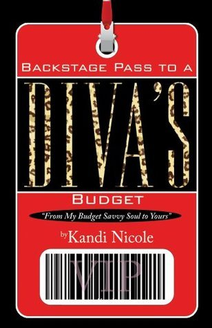 Backstage Pass to A Divas Budget  by  Kandi Nicole