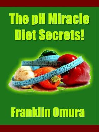 The pH Miracle Diet Secrets! Franklin Omura
