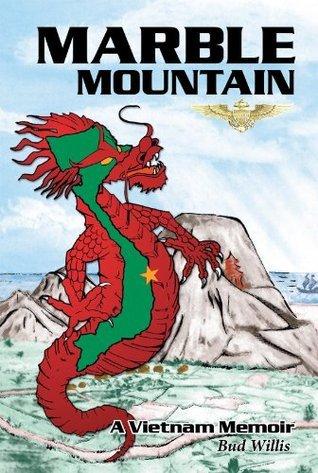 Marble Mountain: A Vietnam Memoir Bud Willis