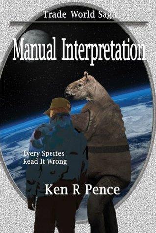 Manual Interpretation (Trade World Saga) Ken Pence