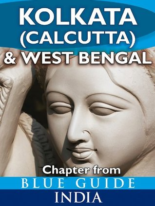 Kolkata (Calcutta) & West Bengal - Blue Guide Chapter Blue Guides