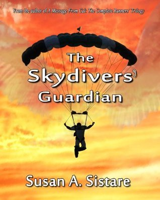 The Skydivers Guardian Susan A. Sistare
