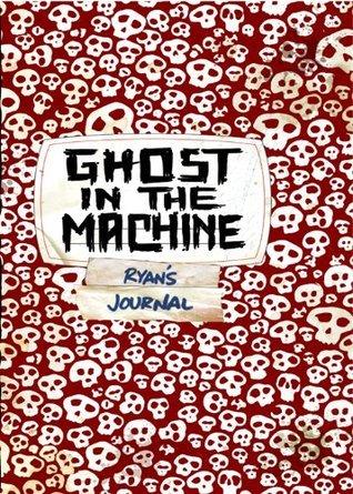 Ghost In The Machine (Skeleton Creek #2)  by  Patrick Carman