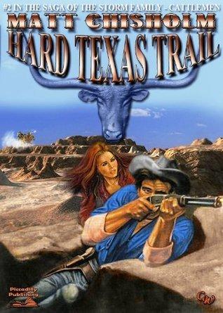 Hard Texas Trail  by  Matt Chisholm