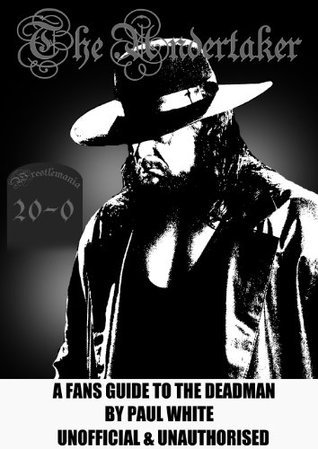 The UNDERTAKER - A Fans Guide Paul White