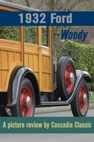 1932 Ford Model B Woody - A picture review  by  Cascadia Classic by Bob Waldman