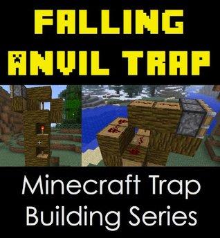 Anvil Traps: Minecraft Trap Building Series  by  Santa Cruz Apps
