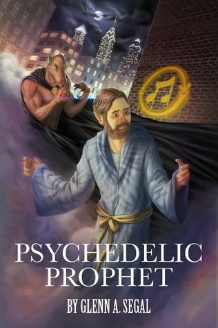 Psychedelic Prophet: The Messenger Book One  by  Glenn Segal