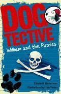Dogtective William and the Pirates  by  Elizabeth Wasserman