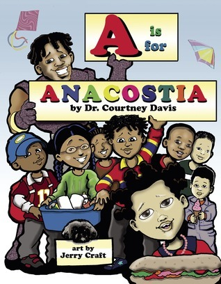 A is for Anacostia Courtney Davis