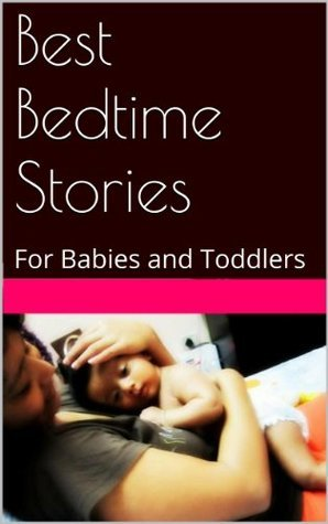 Best Bedtime Stories: for Babies and Toddlers Aarti Kumar