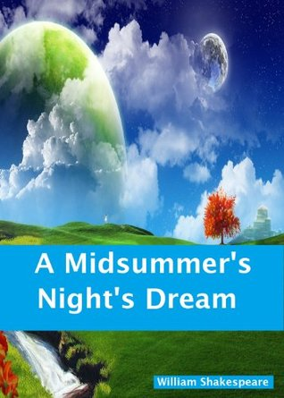 A Midsummers Nights Dream (Annotated) William Shakespeare