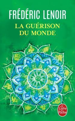 La Guérison du monde Frédéric Lenoir
