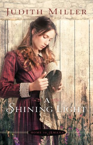 A Shining Light (Home to Amana Book #3) Judith McCoy Miller