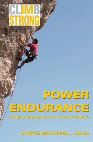 Climb Strong: Power Endurance Steve Bechtel
