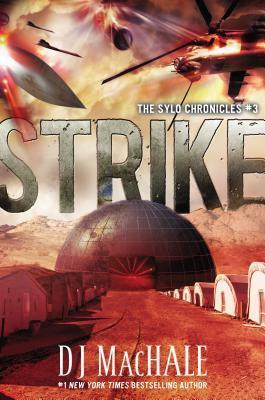 Strike: The SYLO Chronicles #3  by  D.J. MacHale