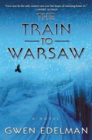 The Train to Warsaw Gwen Edelman