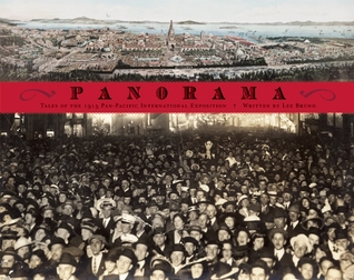 Panorama: Tales from San Franciscos 1915 Pan-Pacific International Exposition  by  Lee Bruno