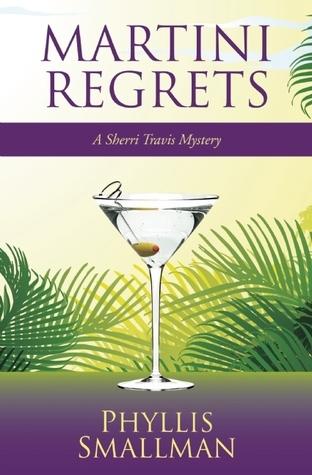 Martini Regrets  by  Phyllis  Smallman