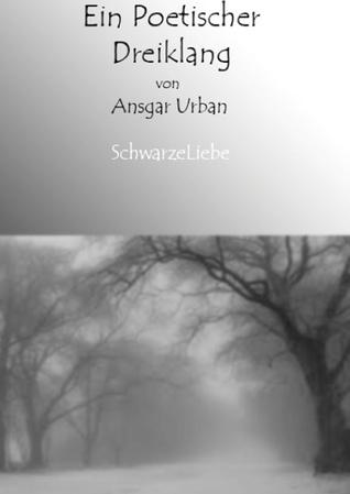 Ein Poetischer Dreiklang Ansgar Urban
