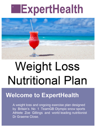 ExpertHealth - Olympic Weight Loss Nutritional Plan for the General Public: Includes 10 Weeks of Detailed Meal Plans. As Used Olympic Athletes. by Zoe Gillings