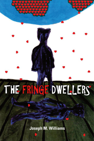 The Fringe Dwellers Joseph M. Williams
