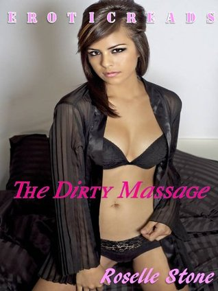 The Dirty Massage  by  Roselle Stone