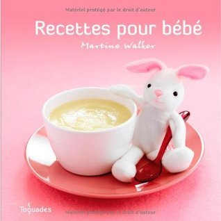Recettes pour bébé  by  Martine Walker