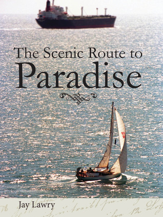 The Scenic Route To Paradise  by  Jay Lawry