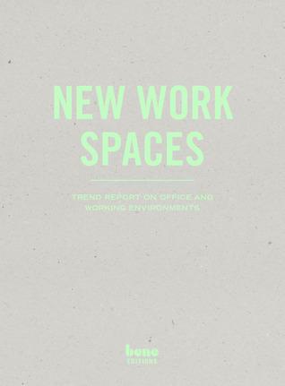 New Work Spaces: Trend Report on Office and Working Environments  by  Bene AG Harry Gatterer