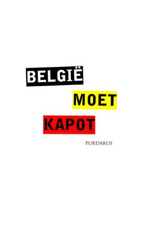 België Moet Kapot  by  Purdakus