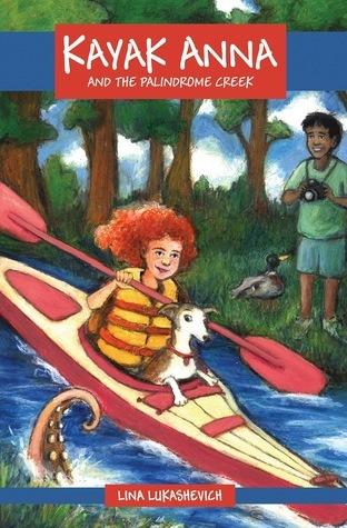 Kayak Anna and the Palindrome Creek Lina Lukashevich
