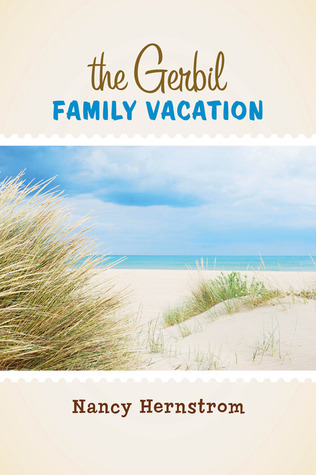 The Gerbil Family Vacation  by  Nancy Hernstrom