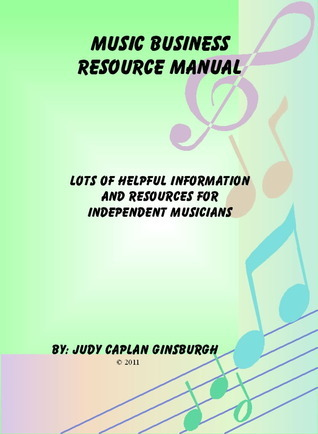 Music Business Resource Manual  by  Judy Caplan Ginsburgh