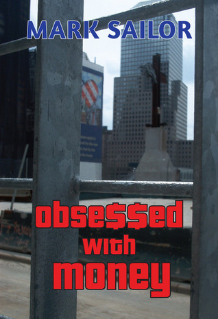 Obsessed with Money  by  Mark Sailor