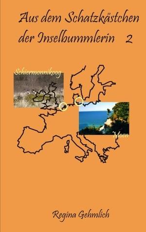 Aus dem Schatzkästchen der Inselbummlerin 2: Moen Schiermonnikoog  by  Regina Gehmlich
