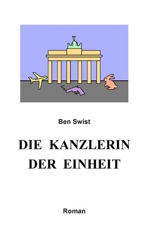 Die Kanzlerin der Einheit  by  Ben Swist