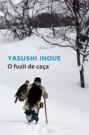O fuzil de caça  by  Yasushi Inoue