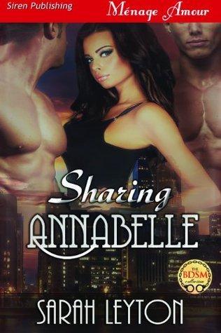 Sharing Annabelle (Chicago Sin, #1) Sarah Leyton