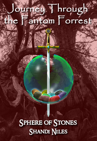 Sphere of Stones Series: Journey through the Fantom Forrest  by  Shandi Niles