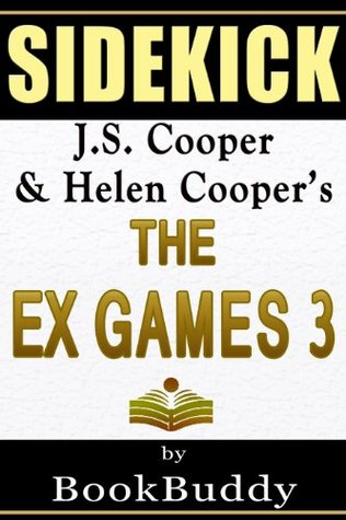 The Ex Games 3: J. S. Cooper & Helen Cooper -- Sidekick by BookBuddy