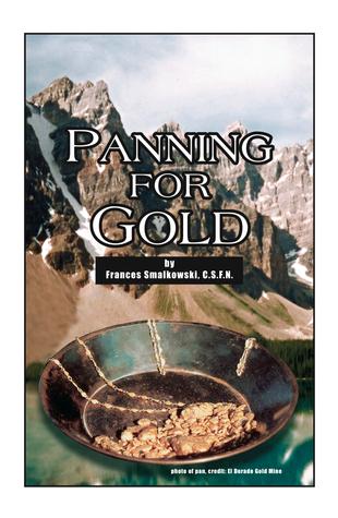 Panning for Gold Frances Smalkowski