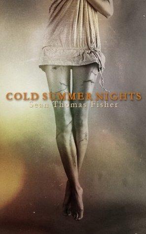 Cold Summer Nights Sean Thomas Fisher