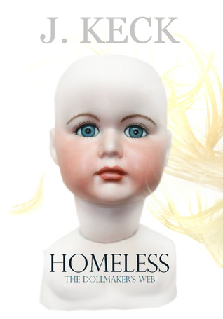 Homeless: The Dollmakers Web J. Keck