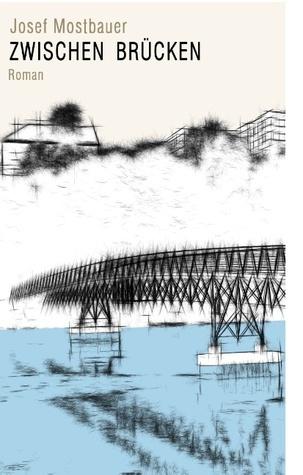 Zwischen Brücken  by  Josef Mostbauer