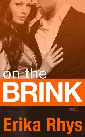 On the Brink (Vol. 1) (The On the Brink Series) Erika Rhys