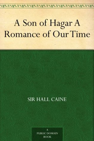 A Son of Hagar A Romance of Our Time  by  Hall Caine
